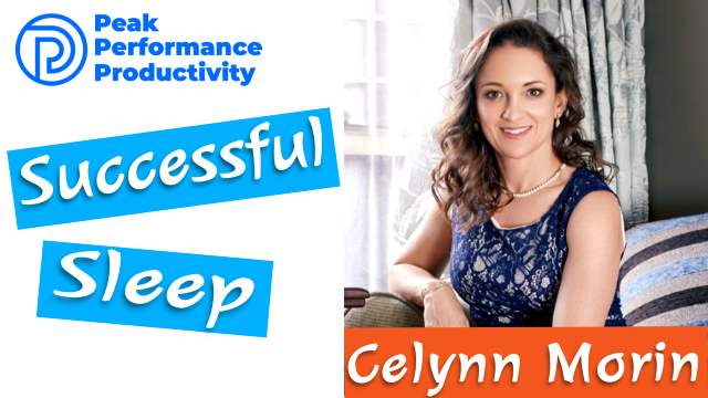 How To Sleep Better For Productivity with Celynn Morin